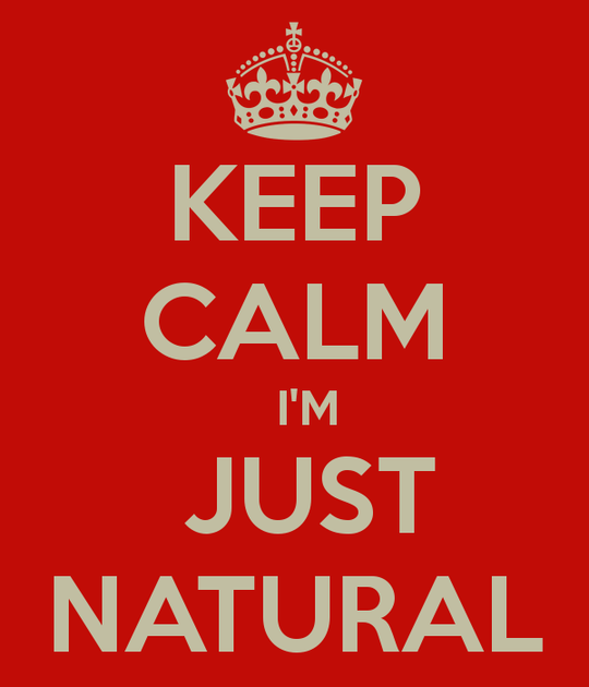 Keep-calm-im-just-natural
