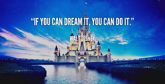 Quote-walt-disney-if-you-can-dream-it-you-can-567
