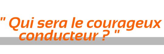 Qui_sera_le_ourageux_conducteur
